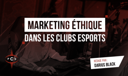 Marketing éthique dans les clubs esports